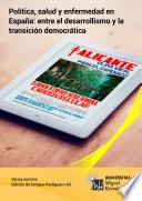 libro Política, Salud Y Enfermedad En España: Entre El Desarrollismo Y La Transición Democrática.