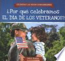 libro Por Que Celebramos El Dia De Los Veteranos? (why Do We Celebrate Veterans Day?)