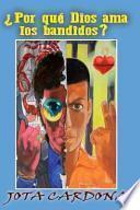 libro Por Que Dios Ama Los Bandidos
