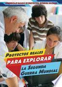libro Proyectos Reales Para Explorar La Segunda Guerra Mundial (real World Projects To Explore World War Ii)