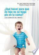libro ¿qué Hacer Para Que Mi Hijo No Se Haga Pis En La Cama ?