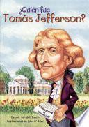 libro Quien Fue Tomas Jefferson? (who Was Thomas Jefferson?)