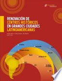 libro Renovación De Centros Históricos En Grandes Ciudades Latinoamericanas