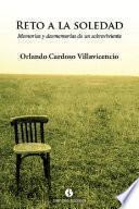 libro Reto A La Soledad. Memorias Y Desmemorias De Un Sobreviviente