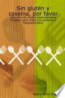 libro Sin Glutén Y Caseína, Por Favor