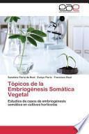 libro Topicos De La Embriogenesis Somatica Vegetal