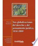libro Tres Globalizaciones Del Derecho Y Del Pensamiento Jurídico, 1850 2000