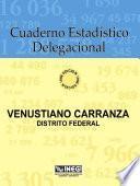libro Venustiano Carranza Distrito Federal. Cuaderno Estadístico Delegacional 1996