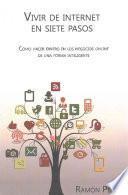 libro Vivir De Internet En Siete Pasos