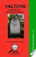 libro Yaltoya: Del Testimonio A La Evidencia Material