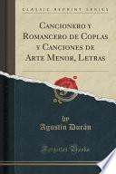 libro Cancionero Y Romancero De Coplas Y Canciones De Arte Menor, Letras (classic Reprint)