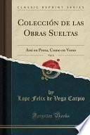 libro Colección De Las Obras Sueltas, Vol. 6: Assi En Prosa, Como En Verso (classic Reprint)