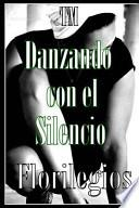 libro Danzando Con El Silencio   Florilegios.
