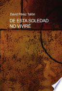 libro De Esta Soledad No Viviré