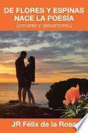 libro De Flores Y Espinas Nace La Poesa