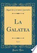 libro La Galatea, Vol. 1 (classic Reprint)
