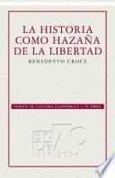 libro La Historia Como Hazaña De La Libertad