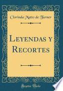 libro Leyendas Y Recortes (classic Reprint)