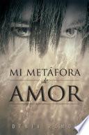 libro Mi Metáfora De Amor