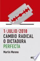 libro 1/julio/2018. Cambio Radical O Dictadura Perfecta