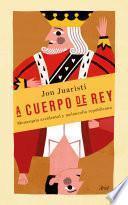 libro A Cuerpo De Rey