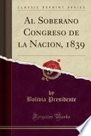 libro Al Soberano Congreso De La Nacion, 1839 (classic Reprint)