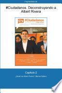 libro Capítulo 2 De #ciudadanos. ¿quién Es Albert Rivera?