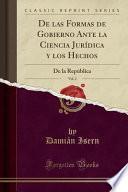 libro De Las Formas De Gobierno Ante La Ciencia Jurídica Y Los Hechos, Vol. 2