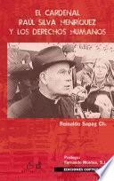 libro El Cardenal Raúl Silva Henríquez Y Los Derechos Humanos