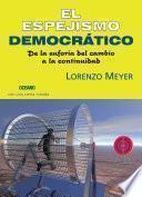 libro El Espejismo Democrático