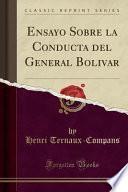 libro Ensayo Sobre La Conducta Del General Bolivar (classic Reprint)