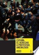 libro España: El Derecho A Protestar, Amenazado
