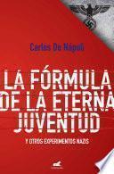 libro La Fórmula De La Eterna Juventud Y Otros Experimentos Nazis