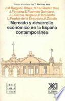 libro Mercado Y Desarrollo Económico En La España Contemporánea