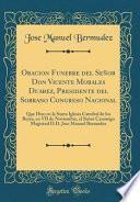 libro Oracion Funebre Del Señor Don Vicente Morales Duarez, Presidente Del Sobrano Congreso Nacional