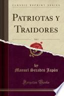 libro Patriotas Y Traidores, Vol. 1 (classic Reprint)