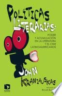 libro Políticas Literarias: Poder Y Acumulación En La Literatura Y El Cine Latinoamericanos