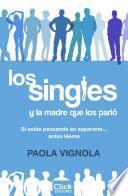 libro Los Singles Y La Madre Que Los Parió