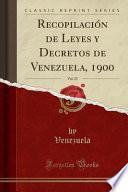 libro Recopilacion De Leyes Y Decretos De Venezuela, 1900, Vol. 23 (classic Reprint)