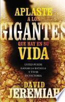 libro Aplaste A Los Gigantes Que Hay En Su Vida
