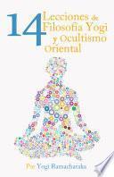libro Catorce Lecciones De Filosofia Yogi Y Ocultismo Oriental