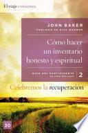 libro Celebremos La Recuperación Guía 2: Cómo Hacer Un Inventario Honesto Y Espiritual