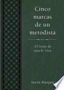 libro Cinco Marcas De Un Metodista: El Fruto De Una Fe Viva