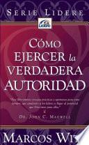libro Como Ejercer La Verdadera Autoridad