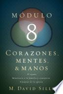 libro Corazones, Mentes Y Manos, Módulo 8