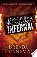 libro Descifre La Propaganda Infernal