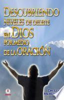 libro Descubriendo Niveles De Deleite En Dios Por Medio De La Oración