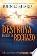 libro Destruya El Espiritu De Rechazo /destroy The Spirit Of Rejection