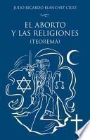 libro El Aborto Y Las Religiones (teorema)