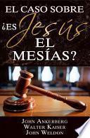 libro El Caso Sobre�es Jes–s El Mes�as?